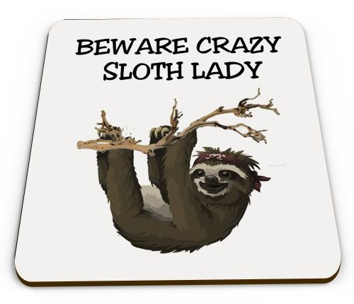 Crazy Sloth Lady Novelty Funny Mug Coaster